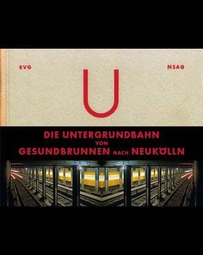 Die Untergrundbahn von Gesundbrunnen nach Neukölln