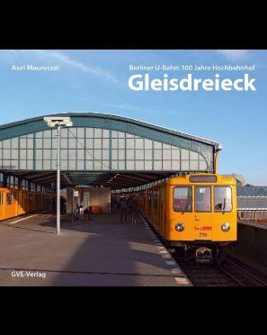 100 Jahre Hochbahnhof Gleisdreieck