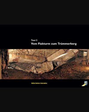 Tour 2 - Vom Flakturm zum Trümmerberg